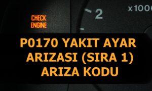 P0170 Yakıt Ayar Arızası (Sıra 1) Arıza Kodu
