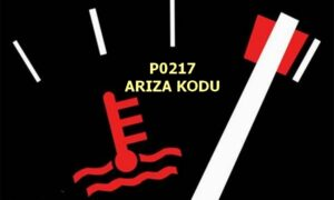 P0217 Motor Aşırı Hararet Durumu Arıza Kodu ve Çözümü
